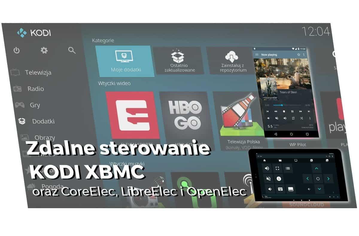 Zdalne sterowanie KODI XBMC, CoreElec, LibreElec i OpenElec