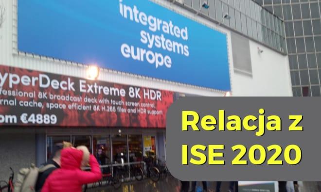 Relacja C4i z targów ISE 2020