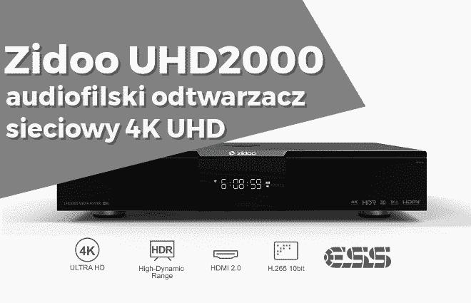 Zidoo UHD2000 – audiofilski odtwarzacz sieciowy 4K UHD
