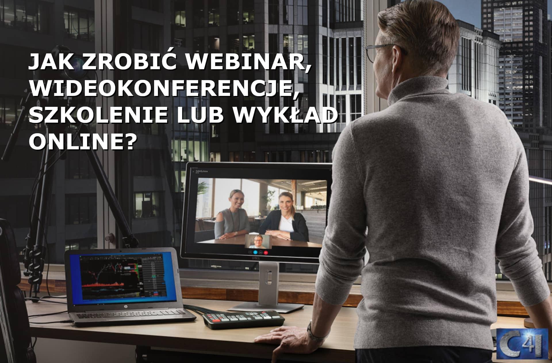 Jak zrobić webinar, wideokonferencje, szkolenie lub wykład online?