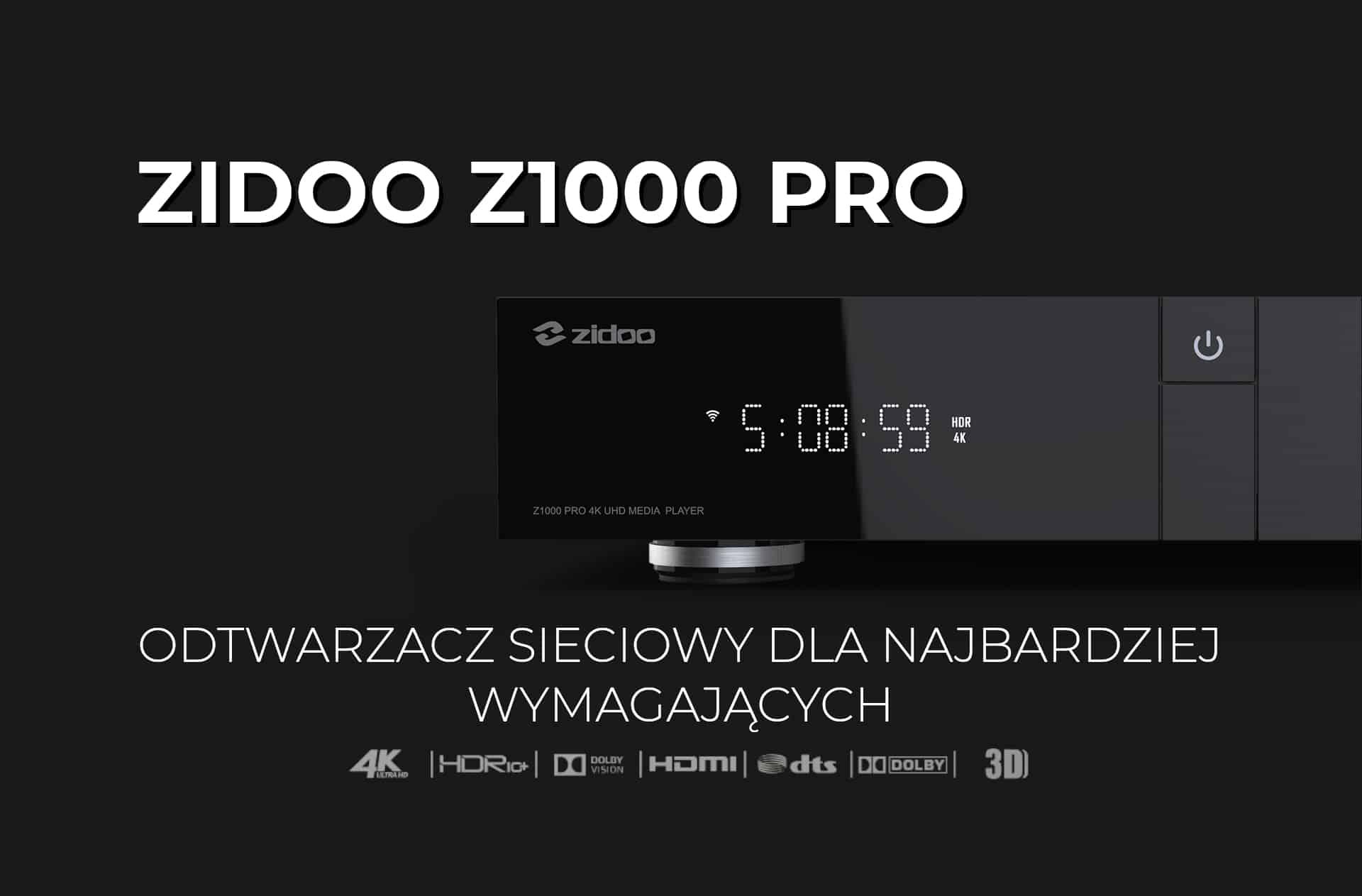 Zidoo Z1000 Pro – pierwszy odtwarzacz sieciowy HDD plików 4K UHD z Dolby Vision i HDR10+